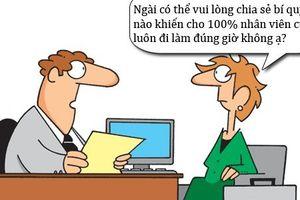 Trưa cười: Bí quyết giúp nhân viên luôn đi làm đúng giờ