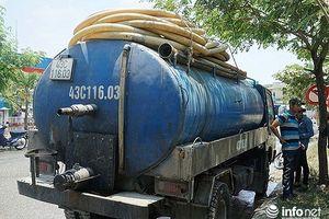 Đà Nẵng: Xe hút hầm cầu đổ nhớt thải thẳng xuống cống, bị phạt 383 triệu đồng