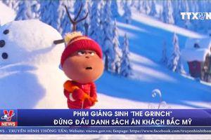 Phim Giáng Sinh 'The Grinch' đứng đầu danh sách ăn khách Bắc Mỹ