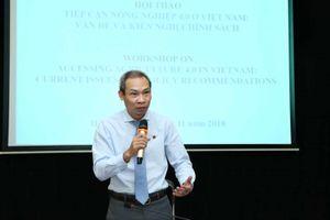 Tiếp cận Nông nghiệp 4.0 ở Việt Nam: Vấn đề và kiến nghị chính sách