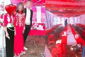 Vụ cô dâu 19 tuổi xinh đẹp ôm tiền mừng cưới bỏ trốn: Gia đình chú rể chưa tổ chức tiệc cưới nên không có chuyện ế cỗ