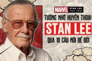 Tưởng nhớ huyền thoại Stan Lee của Marvel qua 18 câu nói để đời