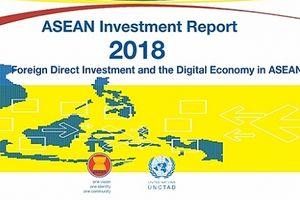 Báo cáo đầu tư ASEAN 2018: FDI và sự phát triển của nền kinh tế kỹ thuật số trong ASEAN