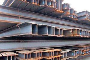 Áp thuế chống bán phá giá thép hình xuất xứ từ Trung Quốc