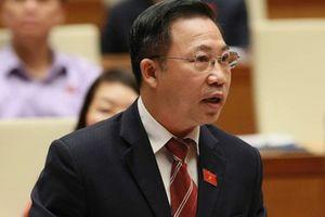 Thêm thông tin 'gây sốc' được đại biểu Lưu Bình Nhưỡng tiết tộ trước nghị trường