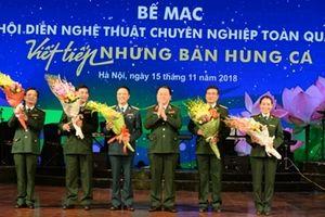Bế mạc Hội diễn nghệ thuật chuyên nghiệp toàn quân năm 2018