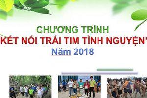 Khởi động chương trình 'Kết nối trái tim tình nguyện 2018'