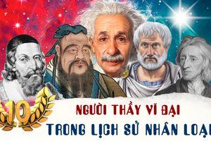 10 người thầy vĩ đại trong lịch sử nhân loại