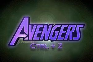 'Avengers 4': Mệt mỏi vì chờ đợi Marvel, fan 'chơi lầy' đặt 'Avengers: Ctrl+Z' là tên chính thức!