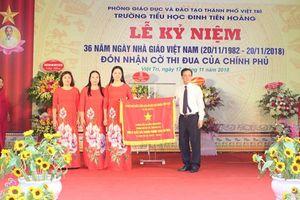 Trường tiểu học Đinh Tiên Hoàng (Phú Thọ) đón nhận Cờ Thi đua của Chính phủ