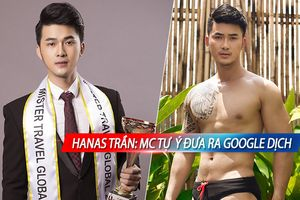 Á vương Liên lục địa Hanas Trần: 'Tôi không được hỗ trợ thông dịch viên, MC tự ý đưa Google dịch'