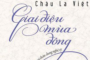 Đọc Giai điệu mùa đông của Châu La Việt
