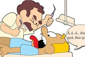 Sáng cười: Giá khám răng tăng gấp ba vì hét lớn