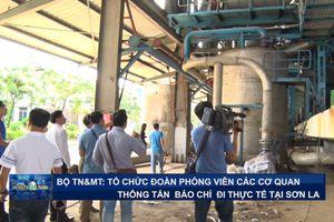 Bộ TN&MT:Tổ chức Đoàn phóng viên các cơ quan thông tấn, báo chí đi thực tế tại Sơn La.