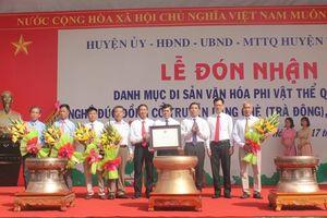 Nghề đúc đồng làng Chè được công nhận là Di sản văn hóa phi vật thể quốc gia
