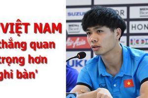Công Phượng chỉ cần Việt Nam thắng, ai ghi bàn không quan trọng