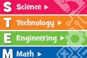 STEM - Phương pháp giáo dục của kỷ nguyên số