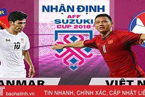 Myanmar vs Việt Nam: Thắng để lấy vé vào bán kết