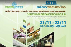 Vietnam Growtech 2018 – Triển lãm công nghệ về nông nghiệp lớn nhất Việt Nam