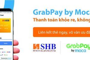 Ví điện tử GrabPay by Moca đã được kết nối với chủ thẻ SHB