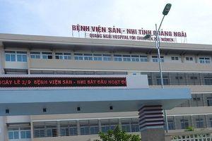 Hai mẹ con sản phụ tử vong bất thường ở bệnh viện Sản - Nhi Quảng Ngãi