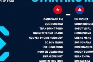 Đội hình ra sân của Việt Nam đấu Campuchia: Bất ngờ hàng công