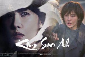Kim Sun Ah: 'Children of Nobody' giống như một cuốn tiểu thuyết bí ẩn rất thú vị và đen tối