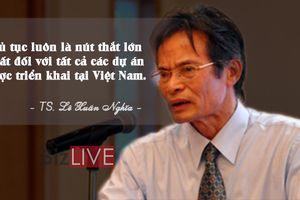 'Thủ tục luôn là nút thắt lớn nhất đối với các dự án được triển khai tại Việt Nam'