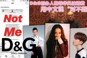 Toàn cảnh sự kiện D&G bị các ngôi sao Hoa ngữ và công chúng tẩy chay tại Trung Quốc