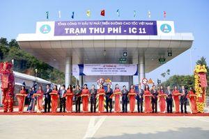 Thông xe nút giao IC 11 trên tuyến cao tốc Nội Bài - Lào Cai kết nối Phú Thọ