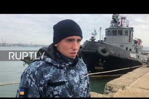 Bất ngờ với lời khai của thủy thủ Ukraine bị Nga bắt giữ