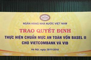 VIB và Vietcombank là 2 ngân hàng đầu tiên hoàn tất Basel II