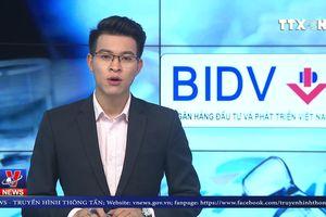 BIDV khẳng định mọi hoạt động vẫn ổn định