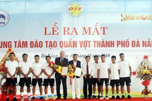 Phát triển quần vợt Đà Nẵng thành trung tâm mạnh của cả nước