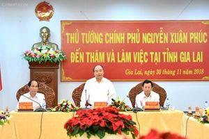 Thủ tướng Chính phủ Nguyễn Xuân Phúc làm việc tại Gia Lai