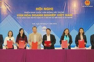 17 tỉnh miền Trung và Tây Nguyên ký cam kết xây dựng Văn hóa doanh nghiệp