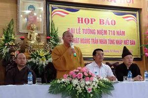 Đại lễ tưởng niệm 710 năm Phật hoàng Trần Nhân Tông nhập Niết bàn diễn ra từ 5-7/12