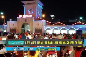 CĐV 'đi bão' trắng đêm mừng Việt Nam thắng Philippines 2-1