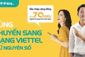 Viettel hỗ trợ chuyển mạng giữ số ngay tại nhà