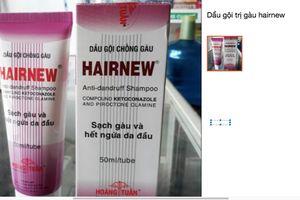 Đình chỉ lưu hành và thu hồi lô sản phẩm dầu gội chống gàu Hairnew
