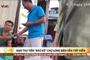 Vụ dọa giết PV điều tra chợ Long Biên: Công an HN khẩn trương vào cuộc