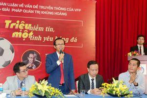 Nhà báo Lương Hoàng Hưng - UCV Phó chủ tịch VFF, 'hiến kế' giảm tiêu cực nạn 'vé chợ đen', tăng minh bạch