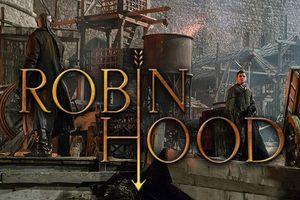 Tinh xảo, mãn nhãn, vì sao 'Robin Hood 2018' không thể làm hài lòng người hâm mộ điện ảnh?