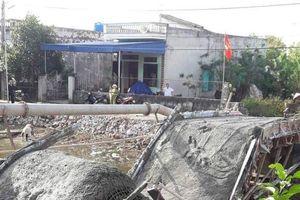 Nam Định: Dân góp tiền xây cầu, vừa đổ bê tông xong thì... cầu sập