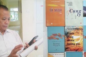 Nhà thơ Nguyễn Minh Khiêm: Mắc nợ 40 năm giờ mới trả