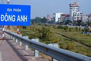 Hà Nội định hướng để Đông Anh lên quận vào năm 2020