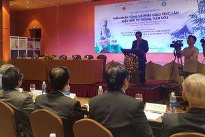 Hội thảo khoa học 'Trần Nhân Tông và Phật giáo Trúc Lâm – Đặc sắc tư tưởng, văn hóa'