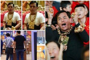 Đại gia Việt đeo 13kg vàng cổ vũ bóng đá là ai, tài sản khủng cỡ nào?