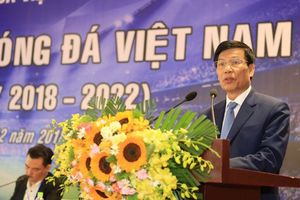Bộ trưởng Nguyễn Ngọc Thiện: 'Bóng đá Việt Nam đã có sự khởi sắc trên rất nhiều phương diện'