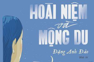 Con gái GS Đặng Thai Mai ra mắt hồi ký 'Hoài niệm và mộng du'